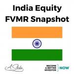 India Equity FVMR Snapshot