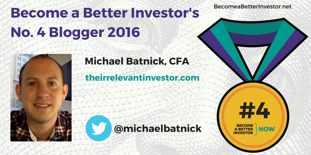 Congratulations @michaelbatnick on becoming the no. 4 Become a Better Investor Blogger 2016!