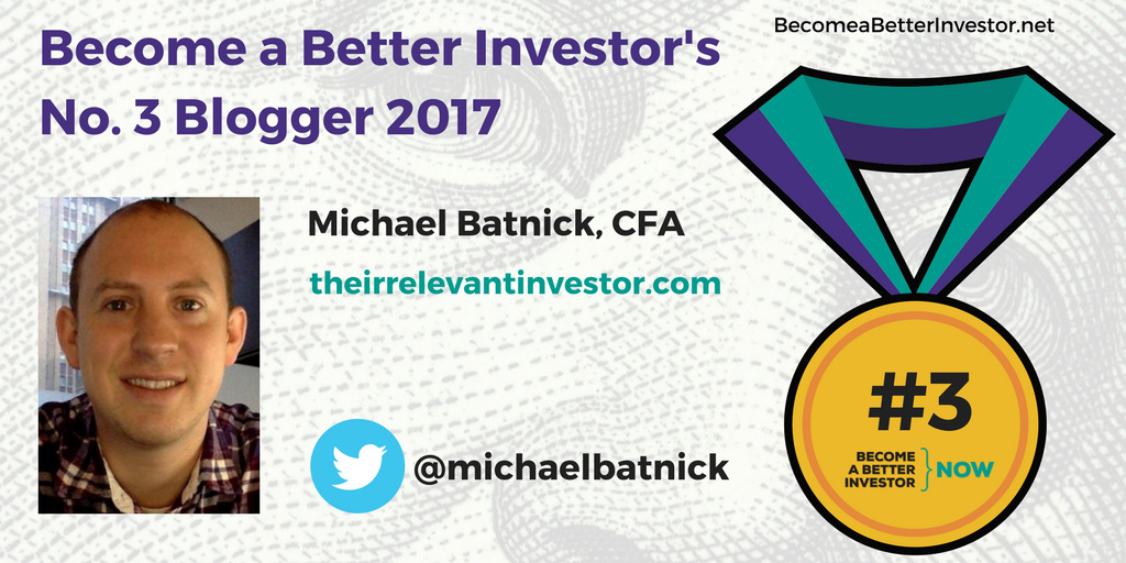 Congratulations @michaelbatnick on becoming the No. 3 Become a Better Investor Blogger 2017!