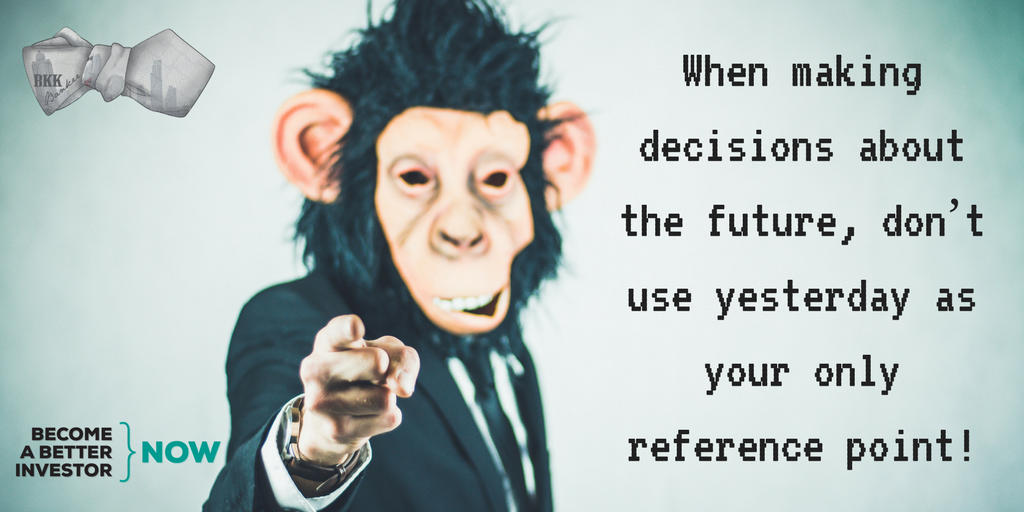 When making decisions about the future, don't use yesterday as your only reference point!