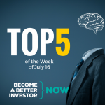 Top 5 of the Week of June 18 - Become a #betterinvestor