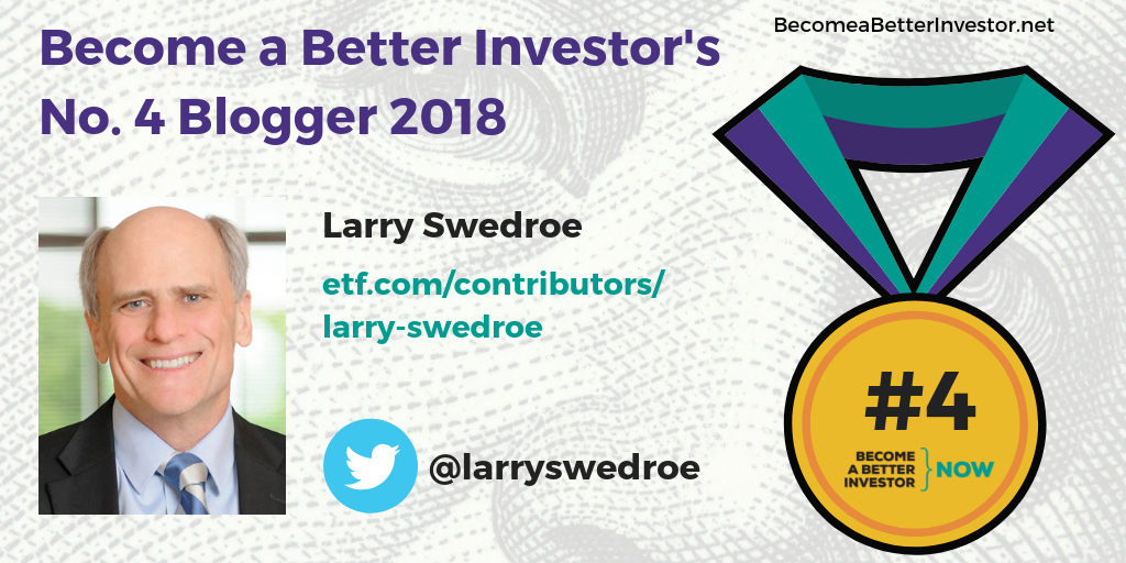 Congratulations @larryswedroe for making no. 4 in Become a Better Investor's Top 5 Bloggers 2018