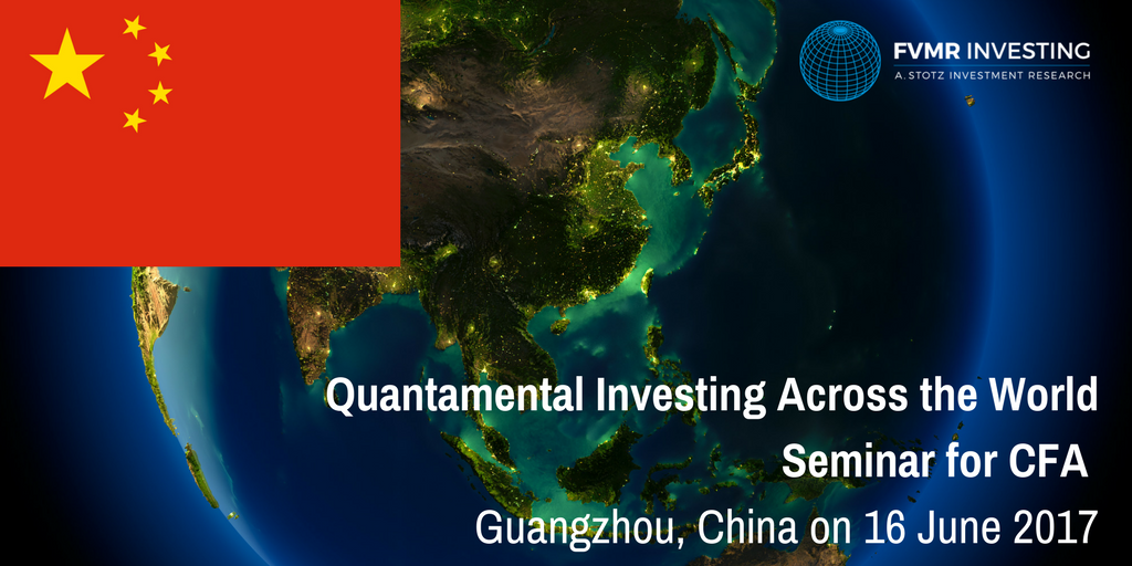 FVMR Investing – Quantamental #Investing Across the World with @Andrew_Stotz for #CFA #Guangzhou