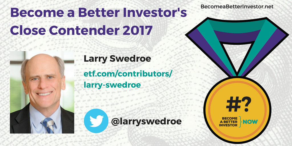 Congratulations @larryswedroe on being a Become a Better #Investor's Close Contender 2017!