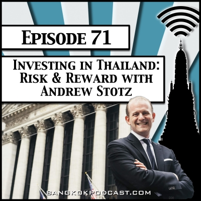 The Bangkok #Podcast 71: Investing in #Thailand — Risk & Reward with @Andrew_Stotz