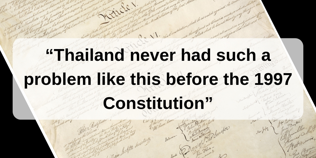 """Thailand never had such a problem like this before the 1997 Constitution"""