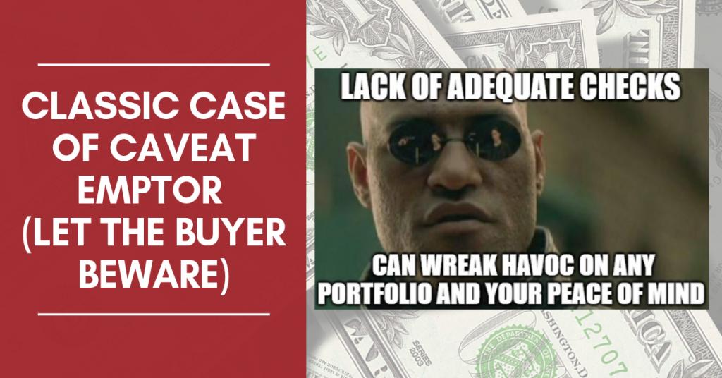 Classic Case of Caveat Emptor (Let the Buyer Beware)